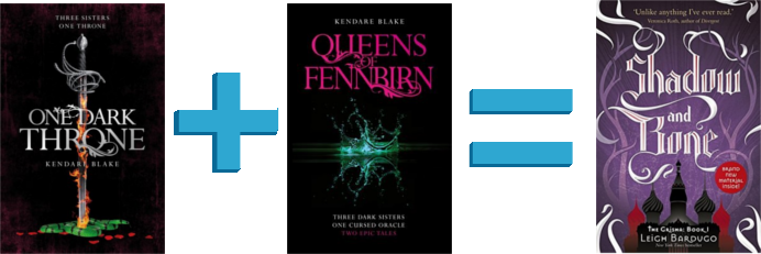 One Dark Throne by Kendare Blake + Queens of Fennbirn by Kendare Blake = Shadow and Bone by Leigh Bardugo